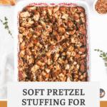 soft pretzel stuffing for thanksgiving