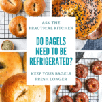Do bagels need to be refrigerated?